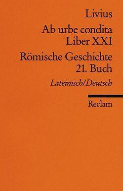 Ab urbe condita. Liber XXI /Römische Geschichte. 21. Buch (Der Zweite Punische Krieg I) von Blank-Sangmeister,  Ursula, Livius