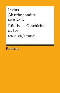 Ab urbe condita. Liber XXIX / Römische Geschichte. 29. Buch von Blank-Sangmeister,  Ursula, Livius
