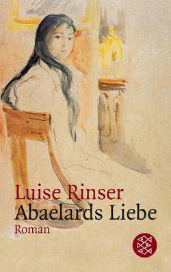 Abaelards Liebe von Rinser,  Luise