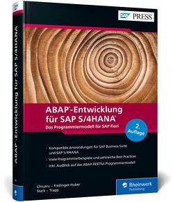 ABAP-Entwicklung für SAP S/4HANA von Chiuaru,  Constantin-Catalin, Freilinger-Huber,  Sebastian, Stark,  Timo, Trapp,  Tobias