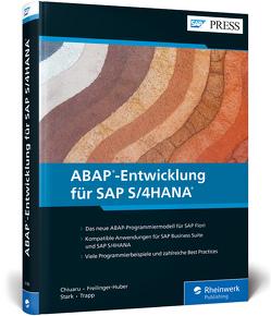ABAP-Entwicklung für SAP S/4HANA von Chiuaru,  Catalin, Freilinger-Huber,  Sebastian, Stark,  Timo, Trapp,  Tobias