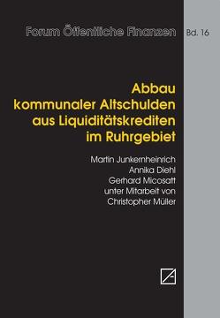 Abbau kommunaler Altschulden aus Liquiditätskrediten von Diehl,  Annika, Junkernheinrich,  Martin, Micosatt,  Gerhard, Mueller,  Christopher