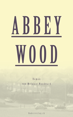Abbey Wood von Woodward,  Melanie