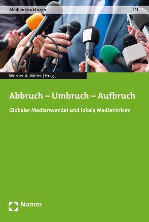 Abbruch – Umbruch – Aufbruch von Meier,  Werner A