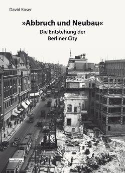 »Abbruch und Neubau« von Koser,  David