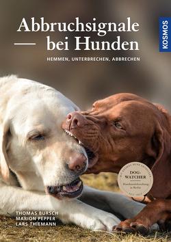 Abbruchsignale bei Hunden von Bursch,  Thomas, Pepper,  Marion, Thiemann,  Lars