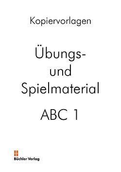 ABC 1 – Deutsch als Fremdsprache. Alphabetisierung für fremdsprachige Erwachsene von Büchler,  Susanne, Galiart,  Ursula