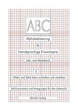 ABC 2 – Deutsch als Fremdsprache. Alphabetisierung für fremdsprachige Erwachsene von Büchler,  Susanne, Galiart,  Ursula