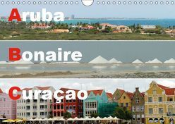 ABC: Aruba – Bonaire – Curaçao (Wandkalender 2019 DIN A4 quer) von Rudolf Blank,  Dr.