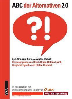 ABC der Alternativen 2.0 von Brand,  Ulrich, Lösch,  Bettina, Opratko,  Benjamin, Thimmel,  Stefan