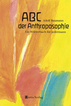 ABC der Anthroposophie von Baumann,  Adolf