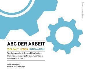 ABC der Arbeit von Bargholz,  Christina