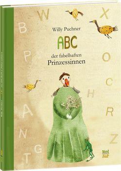 ABC der fabelhaften Prinzessinnen von Puchner,  Willy