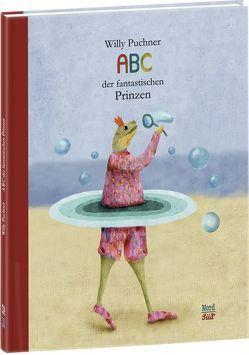 ABC der fantastischen Prinzen von Puchner,  Willy