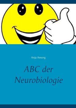 ABC der Neurobiologie von Ansorg,  Anja