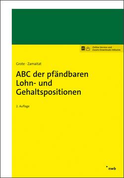 ABC der pfändbaren Lohn- und Gehaltspositionen von Grote,  Hugo, Zamaitat,  Andreas