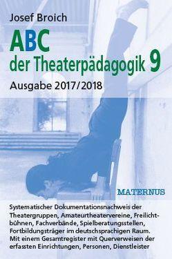 ABC der Theaterpädagogik 9, Ausgabe 2017/2018 von Broich,  Josef