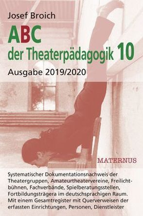 ABC der Theaterpädagogik, Ausgabe 2019/2020 von Broich,  Josef