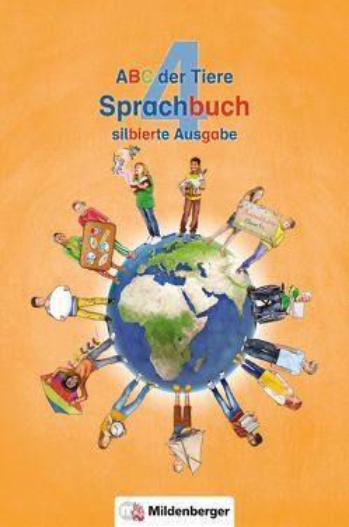 ABC der Tiere 4 – Sprachbuch, silbierte Ausgabe · Neubearbeitung von Kuhn,  Klaus, Mrowka-Nienstedt,  Kerstin