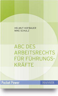 Arbeitsrecht für Führungskräfte von Hofbauer,  Helmut, Schulz,  Mike