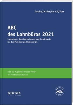 ABC des Lohnbüros 2021 von Imping,  Andreas, Mader,  Klaus, Perach,  Detlef, Voß,  Rainer