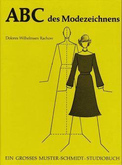 ABC des Modezeichnens von Wilhelmsen Rachow,  Dolores