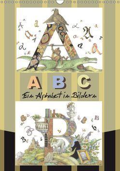 ABC. Ein Alphabet in Bildern. (Wandkalender 2019 DIN A3 hoch) von Yerokhina,  Kateryna