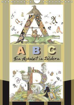 ABC. Ein Alphabet in Bildern. (Wandkalender 2019 DIN A4 hoch)