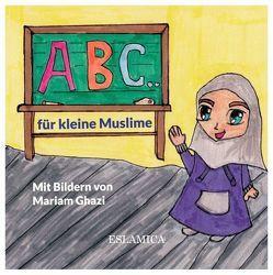 ABC für kleine Muslime von Ghazi,  Mariam