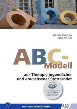 ABC-Modell zur Therapie jugendlicher und erwachsener Stotterer von Rauschan,  Werner, Welsch,  Claus