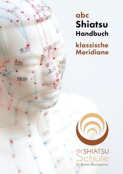 abc Shiatsu Handbuch von Dr. Baumgartner,  Andrea