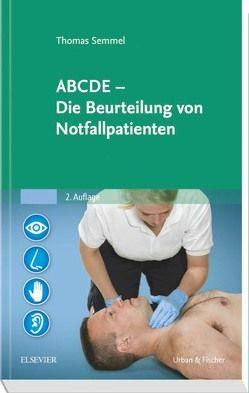 ABCDE – Die Beurteilung von Notfallpatienten von Semmel,  Thomas