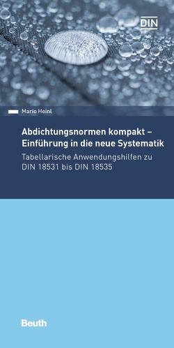 Abdichtungsnormen kompakt – Einführung in die neue Systematik von Heinl,  Mario