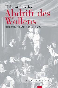 Abdrift des Wollens von Draxler,  Helmut