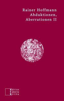 Abduktionen, Aberrationen II von Hoffmann,  Rainer