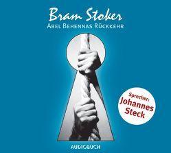Abel Behennas Rückkehr von Schäfer,  Lutz Magnus, Steck,  Johannes, Stoker,  Bram