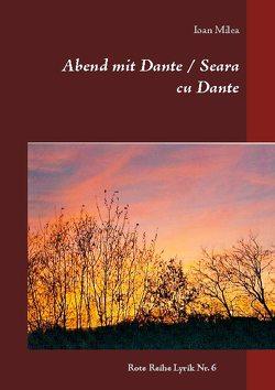 Abend mit Dante / Seara cu Dante von Milea,  Ioan