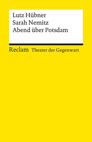 Abend über Potsdam von Feuchert,  Sascha, Hübner,  Lutz, Nemitz,  Sarah