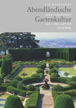 Abendländische Gartenkultur von Wiede,  Jochen