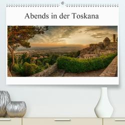 Abends in der Toskana (Premium, hochwertiger DIN A2 Wandkalender 2020, Kunstdruck in Hochglanz) von Wenske,  Steffen