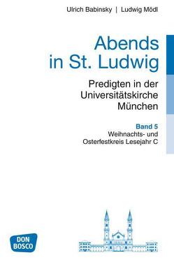 Abends in St. Ludwig, Predigten in der Universitätskirche München, Bd.5 von Babinsky,  Ulrich, Mödl,  Ludwig