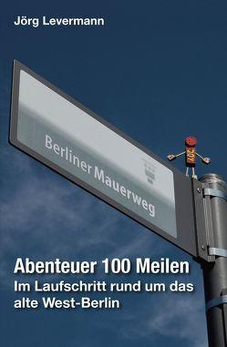 Abenteuer 100 Meilen von Levermann,  Jörg