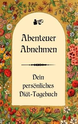 Abenteuer Abnehmen – Dein persönliches Diät-Tagebuch von Schwarz,  Ulrike