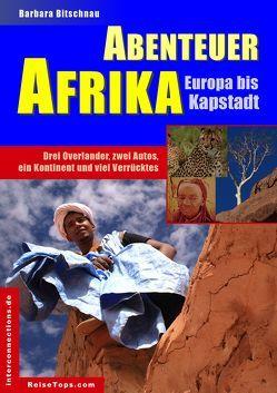 Abenteuer Afrika – Europa bis Kapstadt von Bitschnau,  Barbara