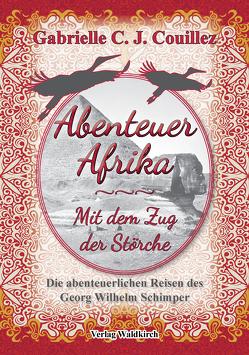Abenteuer Afrika – Mit dem Zug der Störche von Couillez,  Gabrielle C. J.