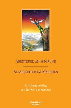 Abenteuer am Abgrund / Außenseiter im Märchen von Lox,  Harlinda, Vogt,  R.