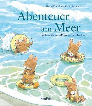 Abenteuer am Meer – Sieben kleine Mäuse gehen baden von Christen,  Hana, Iwamura,  Kazuo, Yamashita,  Haruo