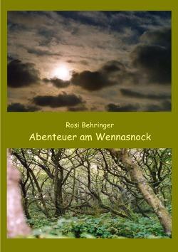 Abenteuer am Wennasnock von Behringer,  Rosi