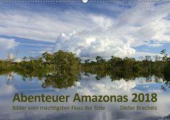 Abenteuer Amazonas 2018 (Wandkalender 2018 DIN A2 quer) von Brecheis,  Dieter