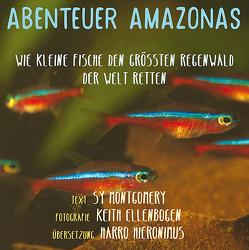 Abenteuer Amazonas von Ellenbogen,  Keith, Hieronimus,  Harro, Montgomery,  Sy
